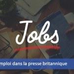 Les offres d'emploi dans la presse britannique